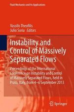 Instability and Control of Massively Separated Flows : Proceedings of the International Conference on Instability and Control of Massively Separated Flows, Held in Prato, Italy, from 4-6 September 2013