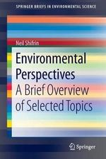 Environmental Perspectives : A Brief Overview of Selected Topics