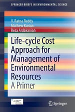 Life-Cycle Cost Approach for Management of Environmental Resources : A Primer - V. Ratna Reddy