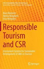 Responsible Tourism and CSR : Assessment Systems for Sustainable Development of SMEs in Tourism - Mara Manente