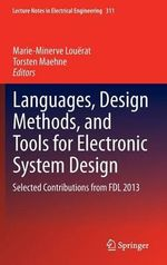 Languages, Design Methods, and Tools for Electronic System Design : Selected Contributions from FDL 2013