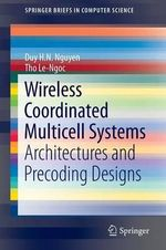 Wireless Coordinated Multicell Systems : Architectures and Precoding Designs - Duy H. N. Nguyen