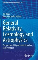General Relativity, Cosmology and Astrophysics : Perspectives 100 Years After Einstein's Stay in Prague