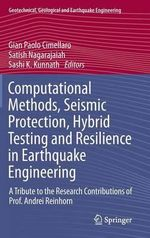 Computational Methods, Seismic Protection, Hybrid Testing and Resilience in Earthquake Engineering : A Tribute to the Research Contributions of Prof. Andrei Reinhorn