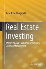 Real Estate Investing : Market Analysis, Valuation Techniques, and Risk Management - Benedetto Manganelli