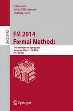 FM 2014: Formal Methods : 19th International Symposium, Singapore, May 12-16, 2014. Proceedings