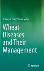 Wheat Diseases and Their Management - Yeshwant Ramchandra Mehta