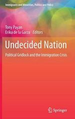 Undecided Nation : Political Gridlock and the Immigration Crisis