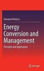 Energy Conversion and Management : Principles and Applications - Giovanni Petrecca