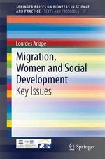 Migration, Women and Social Development : Key Issues - Lourdes Arizpe