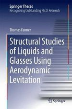 Structural Studies of Liquids and Glasses Using Aerodynamic Levitation - Thomas Farmer
