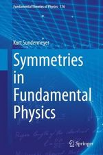 Symmetries in Fundamental Physics - Kurt Sundermeyer