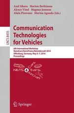 Communication Technologies for Vehicles : 6th International Workshop, Nets4Cars/Nets4Trains/Nets4Aircraft 2014, Offenburg, Germany, May 6-7, 2014, Proceedings