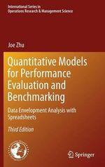Quantitative Models for Performance Evaluation and Benchmarking 2014 : Data Envelopment Analysis with Spreadsheets - Joe Zhu