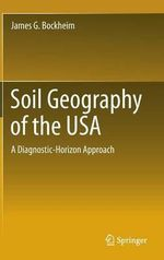 Soil Geography of the USA : A Diagnostic-Horizon Approach - James Bockheim