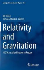 Relativity and Gravitation : 100 Years After Einstein in Prague