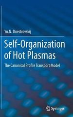 Self-Organization of Hot Plasmas : The Canonical Profile Transport Model - Yu. N. Dnestrovskij