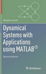 Dynamical Systems with Applications Using MATLAB(R) - Stephen Lynch