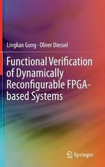 Functional Verification of Dynamically Reconfigurable FPGA-Based Systems - Lingkan Gong