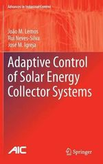 Adaptive Control of Solar Energy Collector Systems - Joao M. Lemos