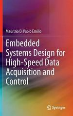 Embedded Systems Design for High-Speed Data Acquisition and Control - Maurizio Di Paolo Emilio
