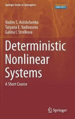 Deterministic Nonlinear Systems : A Short Course - Vadim S. Anishchenko