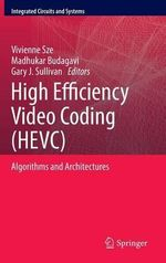 High Efficiency Video Coding (HEVC) : Algorithms and Architectures