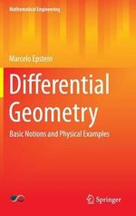 Differential Geometry : Basic Notions and Physical Examples - Marcelo Epstein