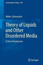 Theory of Liquids and Other Disordered Media : A Short Introduction - Walter Schirmacher