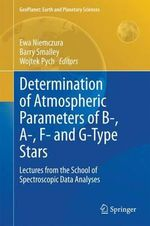 Determination of Atmospheric Parameters of B, A, F and G Type Stars : Lectures from the Wroclaw's Spring School of Spectroscopic Data Analyses