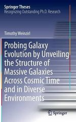 Probing Galaxy Evolution by Unveiling the Structure of Massive Galaxies Across Cosmic Time and in Diverse Environments - Timothy Weinzirl