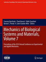 Mechanics of Biological Systems and Materials: Volume 7 : Proceedings of the 2014 Annual Conference on Experimental and Applied Mechanics