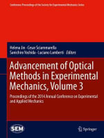Advancement of Optical Methods in Experimental Mechanics: Volume 3 : Proceedings of the 2014 Annual Conference on Experimental and Applied Mechanics