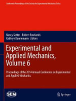 Experimental and Applied Mechanics: Volume 6 : Proceedings of the 2014 Annual Conference on Experimental and Applied Mechanics