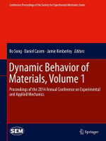Dynamic Behavior of Materials: Volume 1 : Proceedings of the 2014 Annual Conference on Experimental and Applied Mechanics