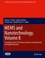 MEMS and Nanotechnology: Volume 8 : Proceedings of the 2014 Annual Conference on Experimental and Applied Mechanics