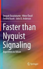 Faster than Nyquist Signaling : From Theory to Implementation - Deepak Dasalukunte