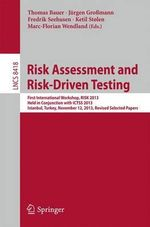 Risk Assessment and Risk-Driven Testing : First International Workshop, RISK 2013, Held in Conjunction with ICTSS 2013, Istanbul, Turkey, November 12, 2013. Revised Selected Papers