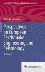 Perspectives on European Earthquake Engineering and Seismology : Volume 1