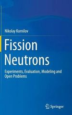 Fission Neutrons : Experiments, Evaluation, Modeling and Open Problems - Nikolay Kornilov
