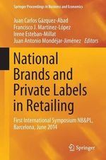 National Brands and Private Labels in Retailing : First International Symposium NB&PL, Barcelona, June 2014