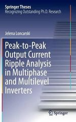 Peak-to-Peak Output Current Ripple Analysis in Multiphase and Multilevel Inverters - Jelena Loncarski