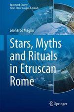 Stars, Myths and Rituals in Etruscan Rome - Leonardo Magini