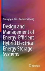 Hybrid Energy Storage Systems : Design Optimization and Implementation - Younghyun Kim