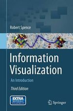 Information Visualization 2014 : An Introduction - Robert Spence