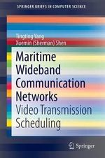 Maritime Wideband Communication Networks : Video Transmission Scheduling - Tingting Yang