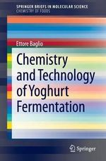 Chemistry and Technology of Yoghurt Fermentation - Ettore Baglio