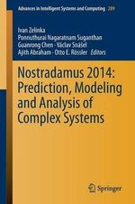 Nostradamus 2014 : Prediction, Modeling and Analysis of Complex Systems