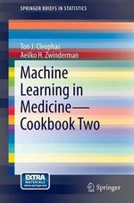 Machine Learning in Medicine - Cookbook Two : Cookbook two - Ton J. Cleophas