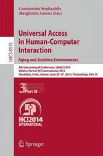 Universal Access in Human-Computer Interaction: Aging and Assistive Environments: Part III : 8th International Conference, UAHCI 2014, Held as Part of HCI International 2014, Heraklion, Crete, Greece, June 22-27, 2014, Proceedings